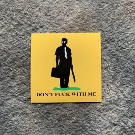 Don't Fuck With Me-  Falling Down Vinyl Decal