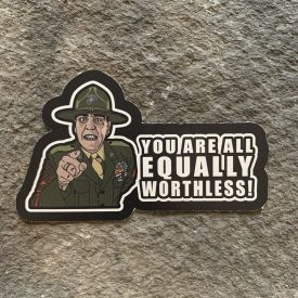 The Gunny-   You're worthless Vinyl Decal