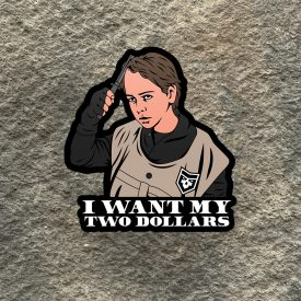 Better off Dead:  Paperboy I want my Two Dollars Vinyl Decal